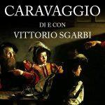 """Vittorio Sgarbi presenta """"Caravaggio"""""""