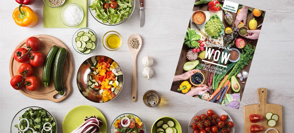 Mangiare Wow - la rivoluzione inizia dalla dispensa