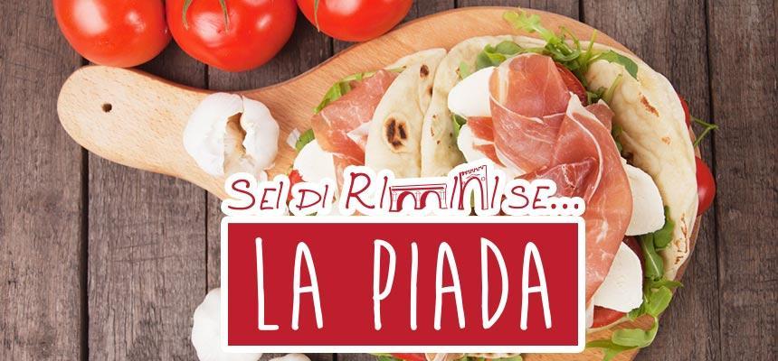 Compra la piada Sei di Rimini se...